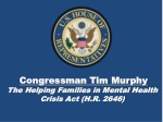 Congressman Tim Murphy The Helping Families in Mental Health Crisis Act (H.R. 2646)