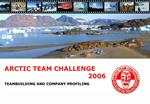 ARCTIC TEAM CHALLENGE 2006 TEAMBUILDING AND COMPANY PROFILING