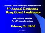 Louisiana Association of Drug Court Professionals 8 th  Annual Louisiana Drug Court Conference