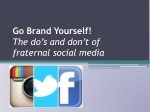 Go Brand Yourself! The do's and don't of fraternal social media