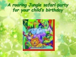 A roaring Jungle safari party for your child's birthday