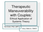 Therapeutic Maneuverability with Couples:  Ethical Application of Systems Theory