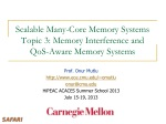 Scalable Many-Core Memory Systems Topic 3 : Memory Interference and QoS -Aware Memory Systems