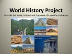 World History Project Describe the Social, Political and Economic of a specific civilization.