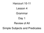 Harcourt 10-11 Lesson 4 Grammar  Day 1 Review of All Simple Subjects and Predicates