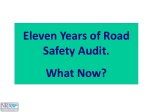 Eleven Years of Road Safety Audit. What Now?