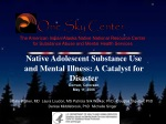 Native Adolescent Substance Use and Mental Illness: A Catalyst for Disaster Denver, Colorado