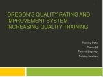 Oregon's Quality Rating and improvement system Increasing Quality Training