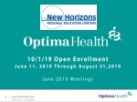 10/1/19 Open Enrollment June 11, 2019 Through August 31,2019 June 2019 Meetings