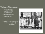 "Today's Discussion: ""The Yellow Wallpaper"" Feminism in Literature HW: ""The Story of"