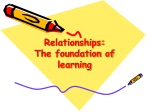 Relationships: The foundation of learning