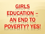 Girls Education – An end to Poverty? Yes!