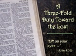 A Three-Fold Duty Toward the Lost