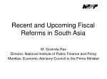 Recent and Upcoming Fiscal Reforms in South Asia