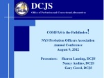 COMPAS is the Pathfinder ! NYS Probation Officers Association Annual Conference August 9, 2012