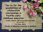 Teu Le Va: the possibilities of collaborative relationships in Pasifika early childhood education
