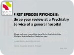 FIRST EPISODE PSYCHOSIS: three year review at a Psychiatry Service of a general hospital