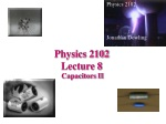 Physics 2102 Lecture 8