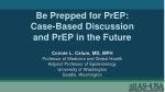 Be Prepped for PrEP: Case-Based Discussion and PrEP in the Future
