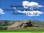 Mongolian Securities Clearing House and Central Depository Co., Ltd