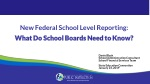 New Federal School Level Reporting: What Do School Boards Need to Know?