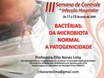 BACT RIAS: DA MICROBIOTA NORMAL A PATOGENICIDADE