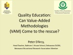 Quality Education: Can Value-Added Methodologies ( VAM) Come to the rescue ?