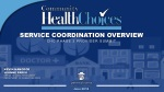 SERVICE COORDINATION OVERVIEW CHC PHASE 3 PROVIDER SUMMIT