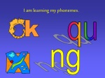 I am learning my phonemes.