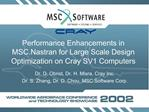 Performance Enhancements in MSC.Nastran for Large Scale Design Optimization on Cray SV1 Computers