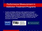 Performance Measurement in Addiction Treatment Programs