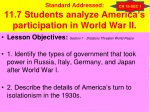 Standard Addressed: 11.7 Students analyze America's participation in World War II.