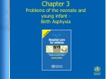 Chapter 3 Problems of the neonate and young infant - Birth Asphyxia