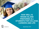 HOW WELL IS RHODE ISLAND PREPARING ALL STUDENTS FOR COLLEGE, CAREERS AND LIFE September 2012