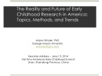 The Reality and Future of Early Childhood Research in America:  Topics, Methods, and Trends