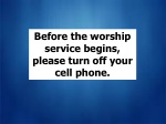 God may be calling YOU, but probably not on your cell phone. Please turn off your cell phone, or