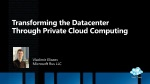Transforming  the Datacenter Through Private Cloud Computing