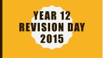 Year 12 Revision Day 2015