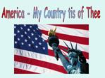 America - My Country tis of Thee