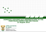 DOMESTIC VIOLENCE ACT PRESENTATION TO THE PORTFOLIO COMMITTEE FOR POLICE 12 August 2015