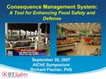Consequence Management System: A Tool for Enhancing Food Safety and Defense