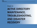 ACTIVE DIRECTORY MAINTENANCE, TROUBLESHOOTING, AND DISASTER RECOVERY