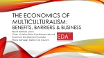 The Economics of multiculturalism: benefits, barriers & Business
