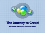The Journey to Great!