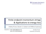 Finite endpoint momentum strings  & Applications to energy loss