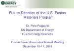 Future Direction of the U.S. Fusion Materials Program Dr. Pete Pappano US Department of Energy