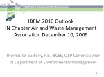 IDEM 2010 Outlook IN Chapter Air and Waste Management Association December 10, 2009