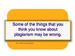 Some of the things that you think you know about plagiarism may be wrong.