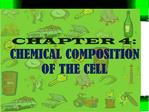 CHAPTER 4: CHEMICAL COMPOSITION OF THE CELL