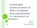 Consumer participation in The Cochrane Collaboration: A comparison of models